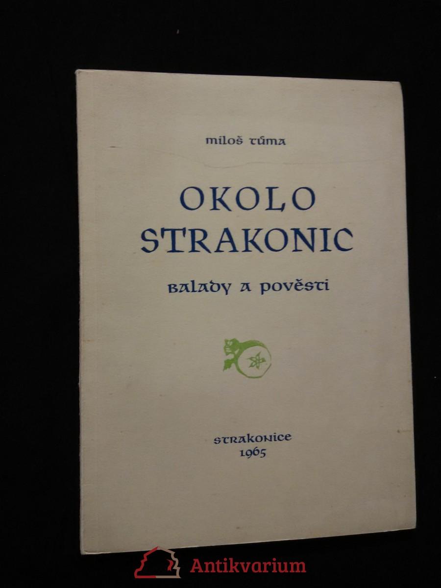 Okolo Strakonic, Balady a pověsti (Obr, 32 s., il. A. Moravec, dedikace autora)