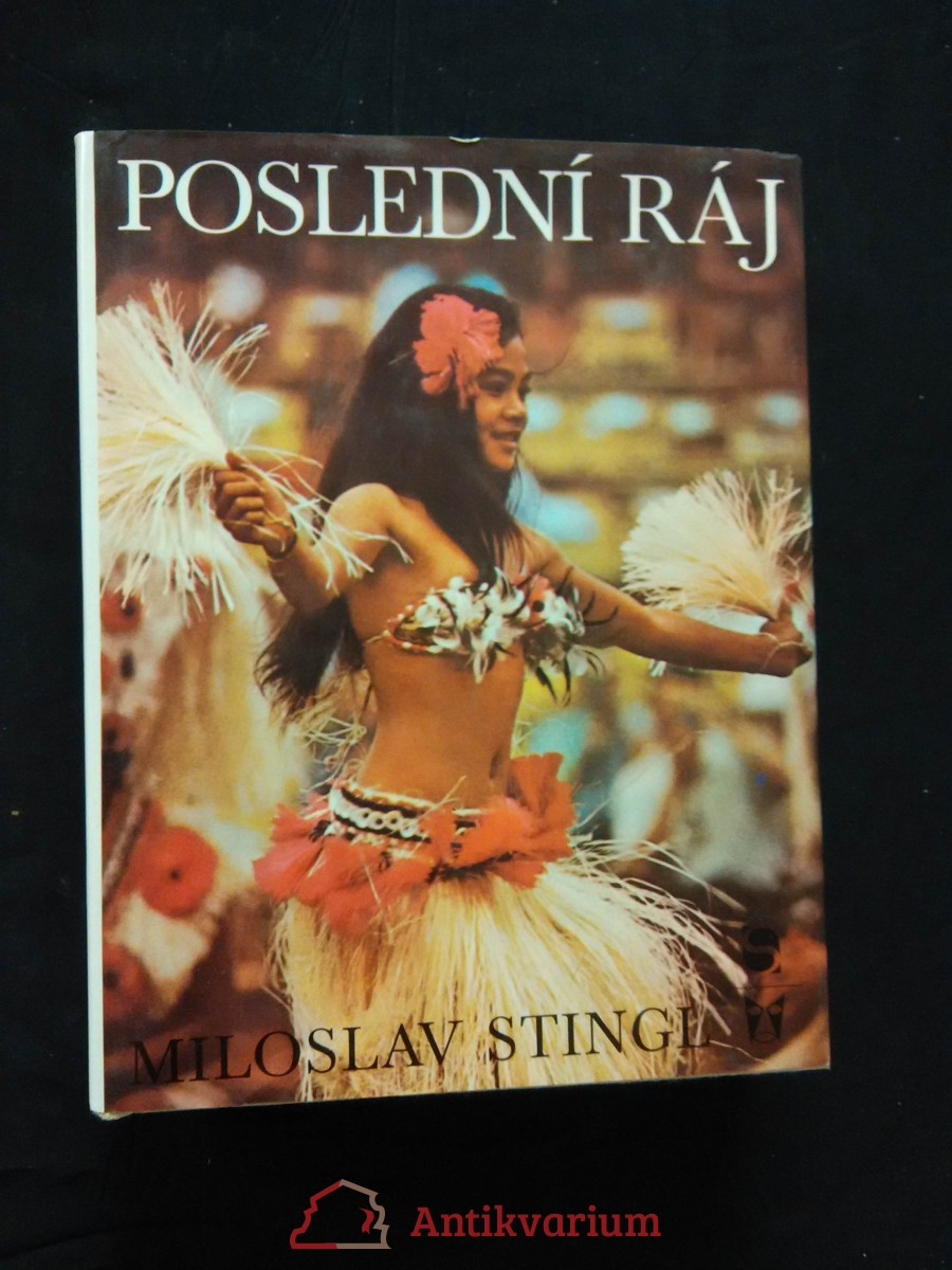 Poslední ráj - Polynésie (A4, Ocpl, 544 s., il. J. Paukert, foto autor)