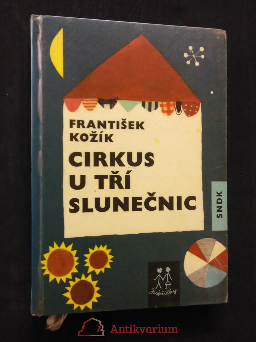 Cirkus u tří slunečnic (lam, 144 s., ob a il. O. Michálek)