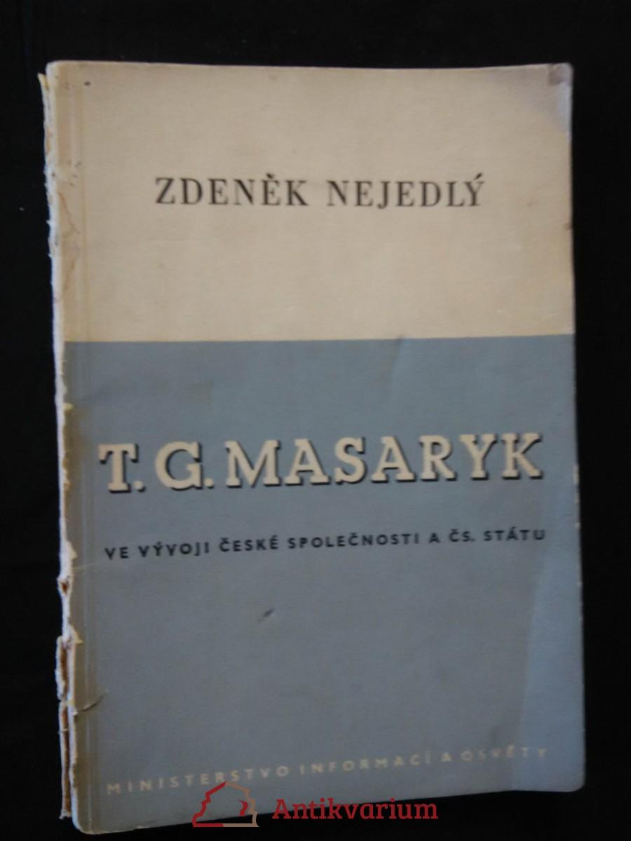 T.G. Masaryk ve vývoji české společnosti a ČS. Státu (Obr, 50 s.)