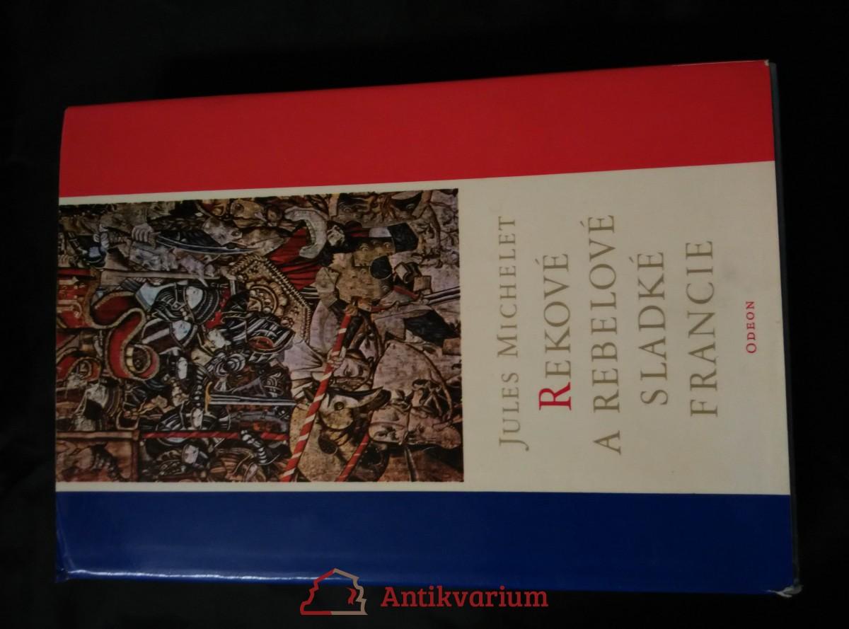 Rekové a rebelové sladké Francie (Ocpl, 383 s.)