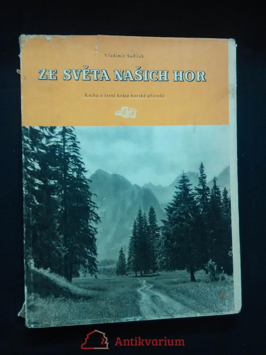 Ze světa našich hor (letní krásy horské přírody - 83 obr. Příl)