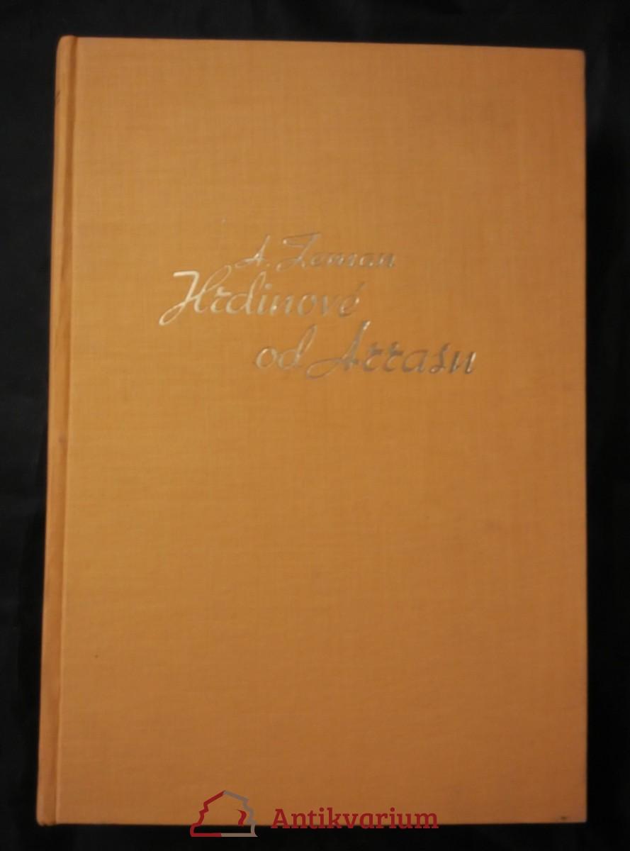 Hrdinové od Arrasu - román francouzské setniny Nazdar (Cpl, přev., 360 s., 21 fotopříl)