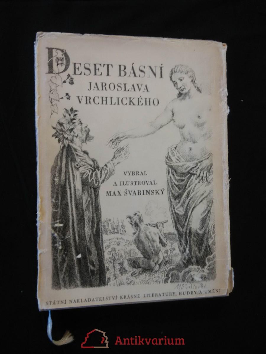 Deset básní Jaroslava Vrchlického vybral a ilustroval Max  Švabinský