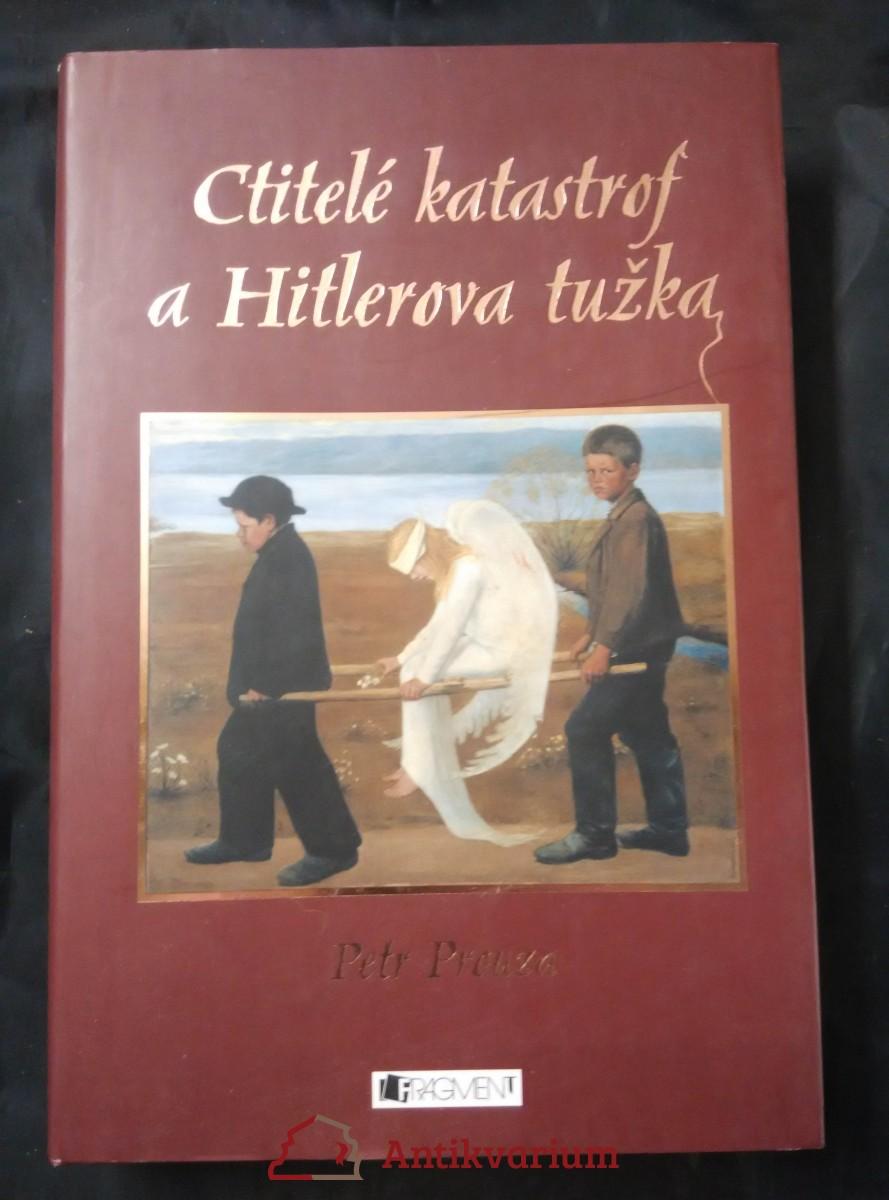 Ctitelé katastrof a Hitlerova tužka (A4, pv, 266 s.)