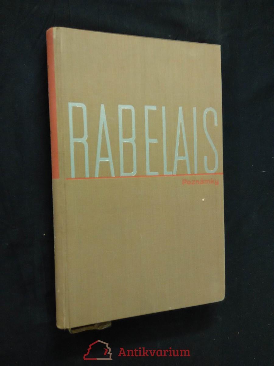 Poznámky a vysvětlivky k Rabelaisově knize Život Gargantuův a Pantagrauelův (Ocpl, 330 s.)