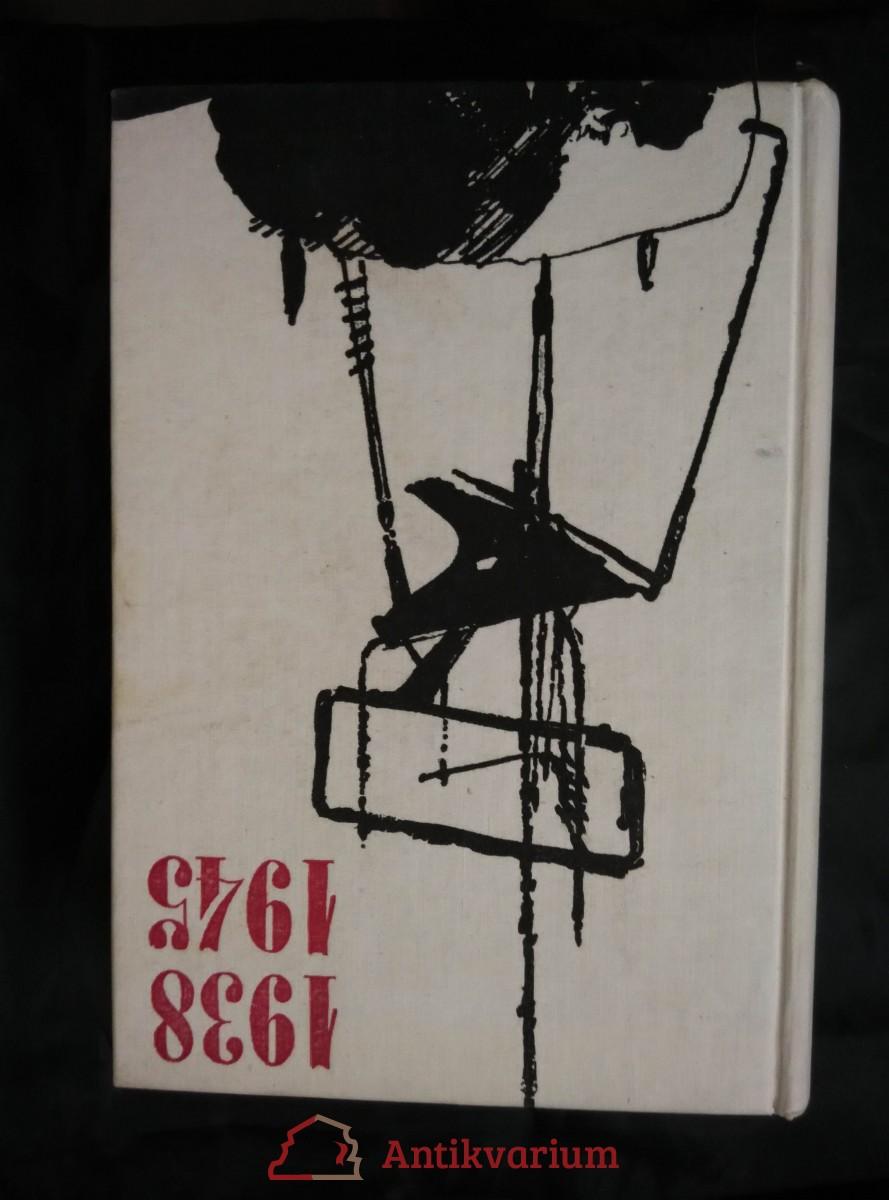 Muži a válka -  Prózy z druhé světové války (A4, Ocpl, 836 s., 20 příl., bez přebalu)