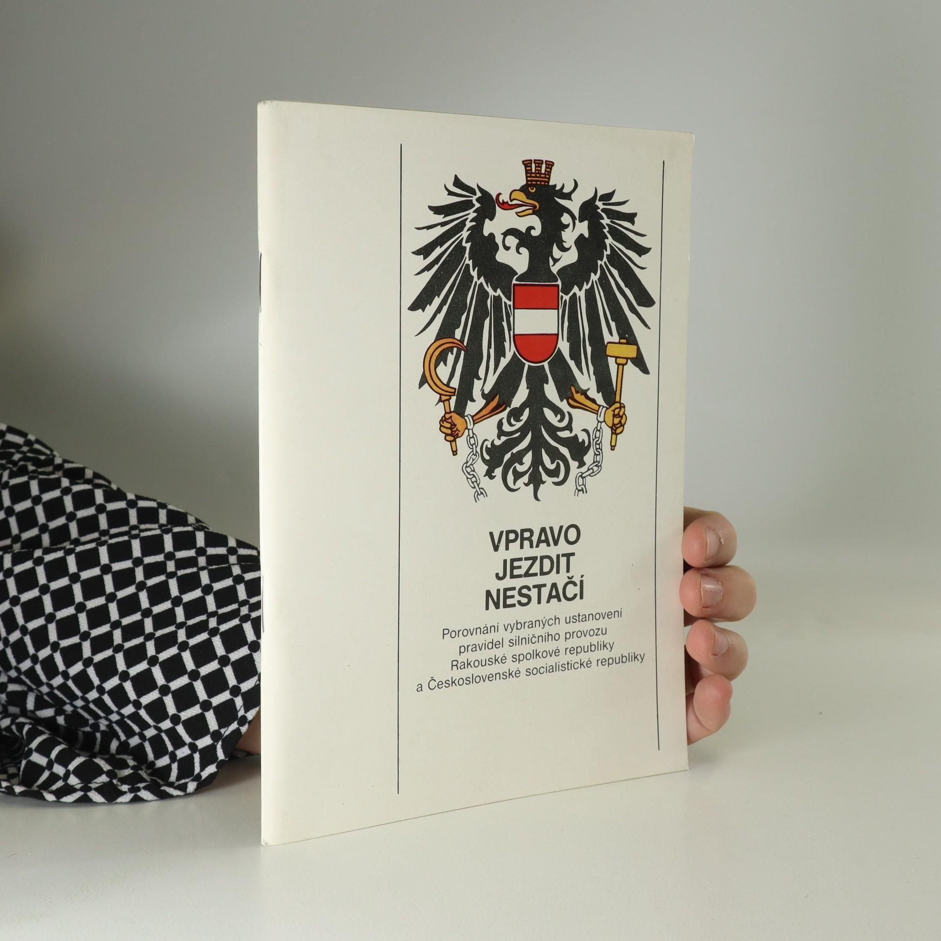 antikvární kniha Vpravo jezdit nestačí. Porovnání vybraných ustanovení pravidel silničního provozu Rakouské spolkové republiky a Československé socialistické republiky, 1984