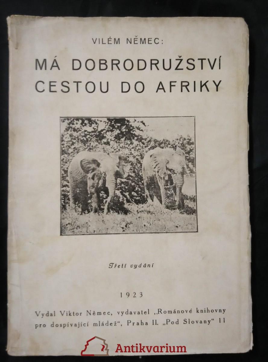 Má dobrodružství cestou do Afriky (Obr., 132 s.)