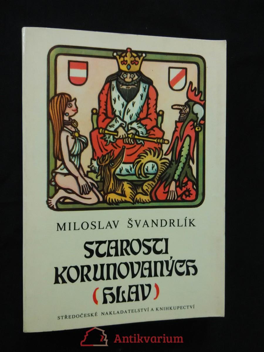 Starosti korunovaných hlav (Obr, 192 s., ob a il. Jiří Winter - Neprakta)