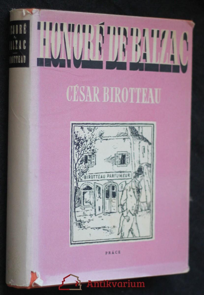 Příběh o velikosti a pádu Césara Birotteaua, voňavkáře, náměstka starosty 2. okresu pařížského, rytíře řádu Čestné legie atd.