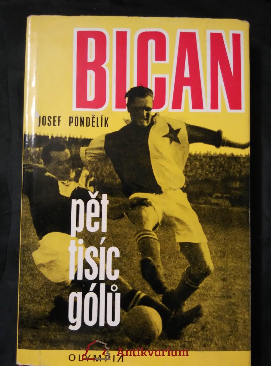 Bican - pět tisíc gólů (Ocpl, 280 s., foto)