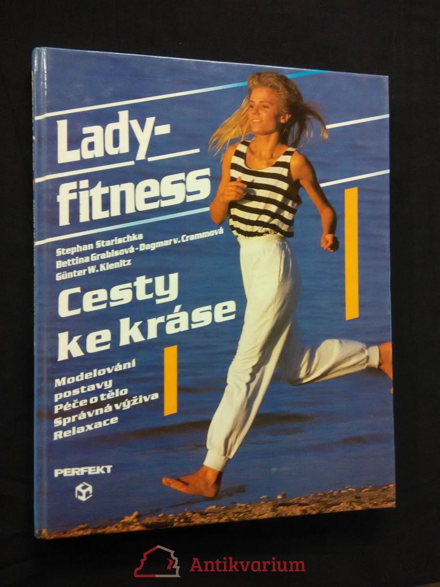 antikvární kniha Lady fitness - Cesty ke kráse - Modelování postavy, péče o těšlo, výživa, relaxace (A4, 128 s.), 1993