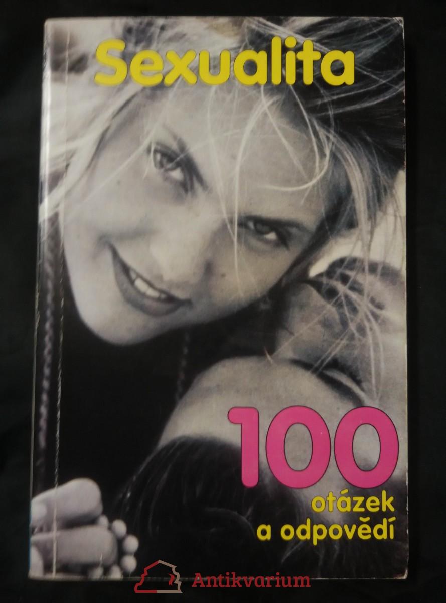 Sexualita - 100 otázek a odpovědí (Obr., 126 s.)