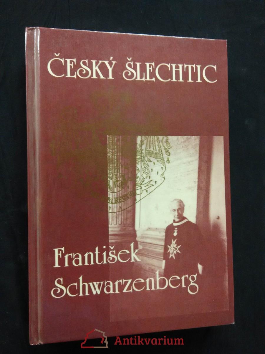 antikvární kniha Český šlechtic František Schwarzenberg (lam, 272 s.), 1990