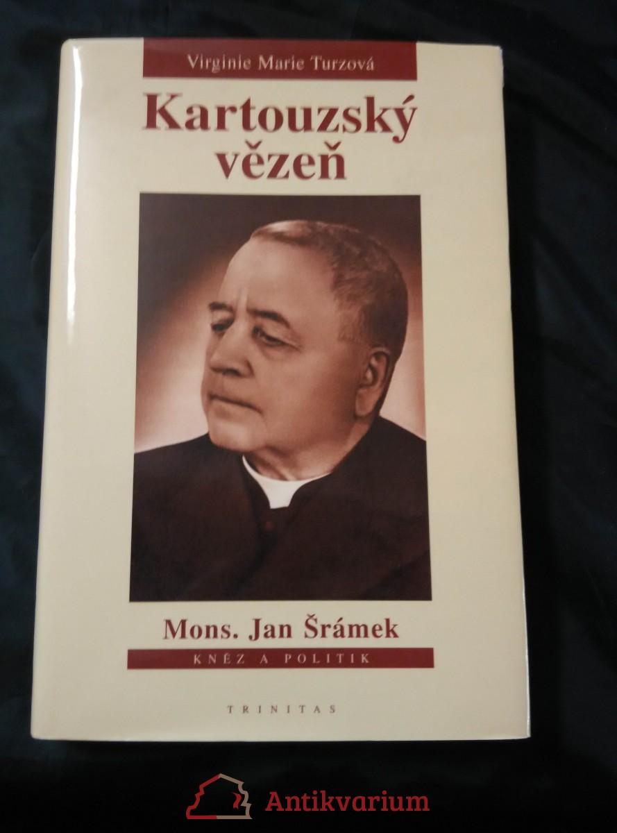Kartouzský vězeň - Mons. Jan Šrámek - kněz a politik (lam, 264 s.)