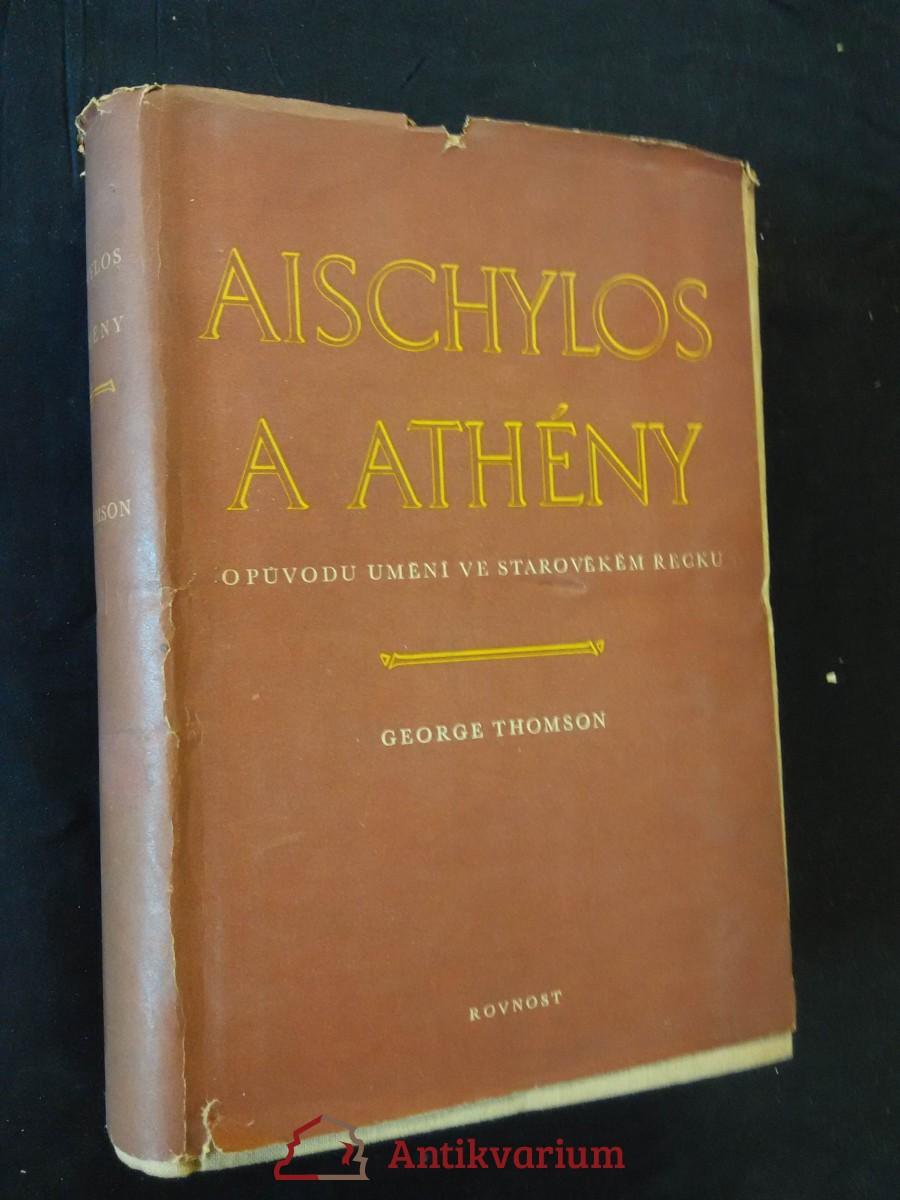 Aischylos a Athény - O původu umění ve starověkém Řecku (Ocpl, 508 s.)