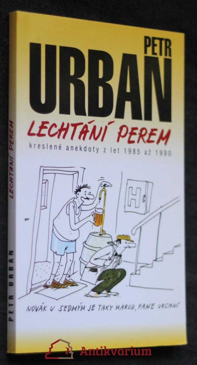 Lechtání perem : [kreslené anekdoty z let 1985 až 1990]