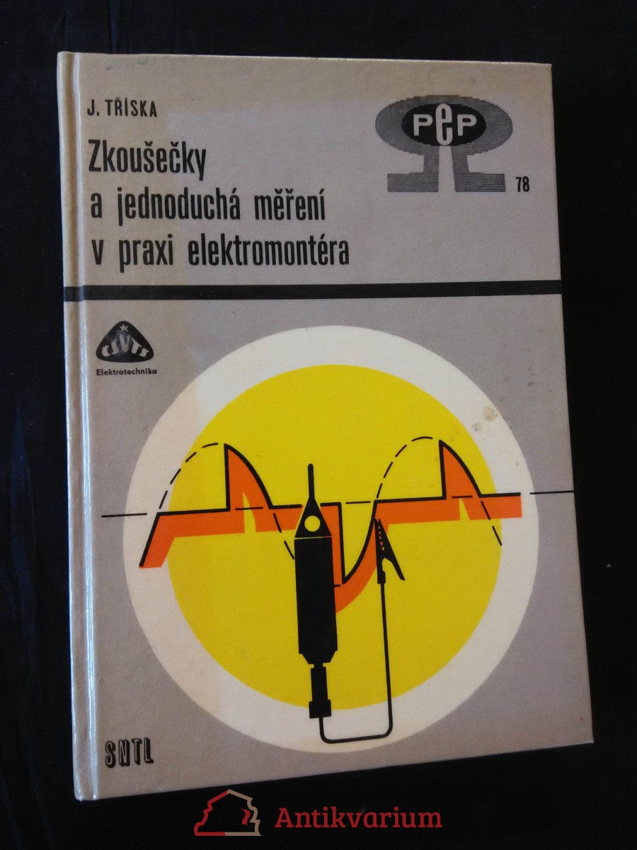 Zkoušečky a jednoduchá měření v praxi elektromontéra (lam, 220 s.)