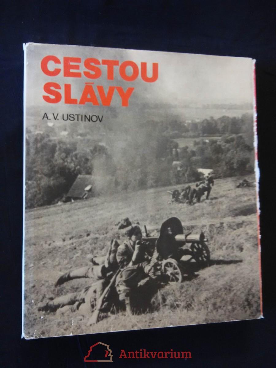Cestou slávy (A4, Ocpl, 160 s. čb foto z II. svět. války)