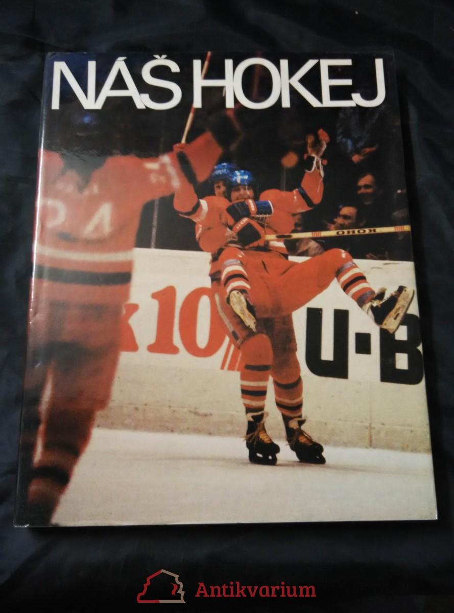 Náš hokej (A4, Ocpl, 172 s., 105 bar foto, 4 čb)
