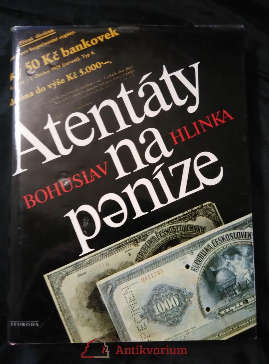 Atentáty na peníze (A4, lam, 326 s., 48 s obr příl.)
