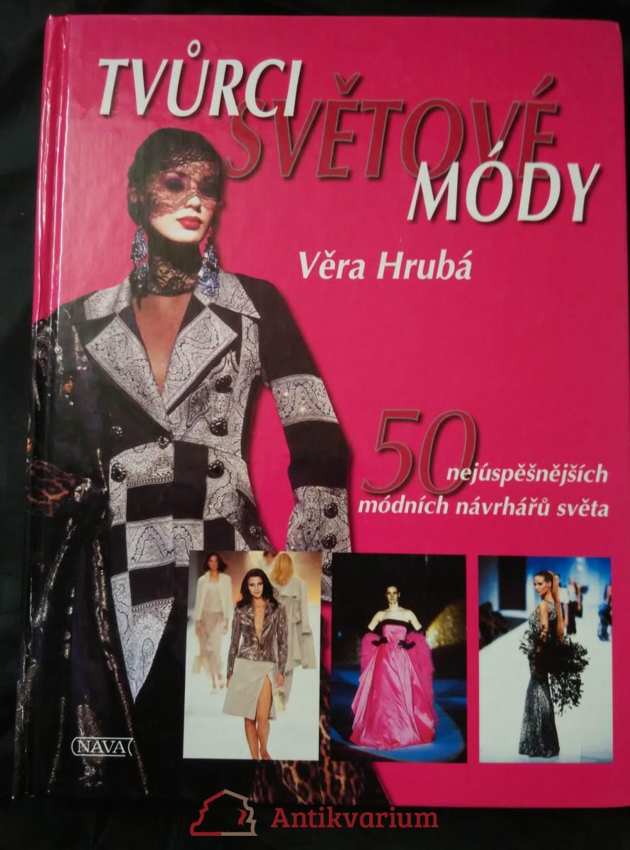 Tvůrci světové módy - 50 nejúspěšnějších módních návrhářů světa (A4, lam, 264 s., čb a bar foto)