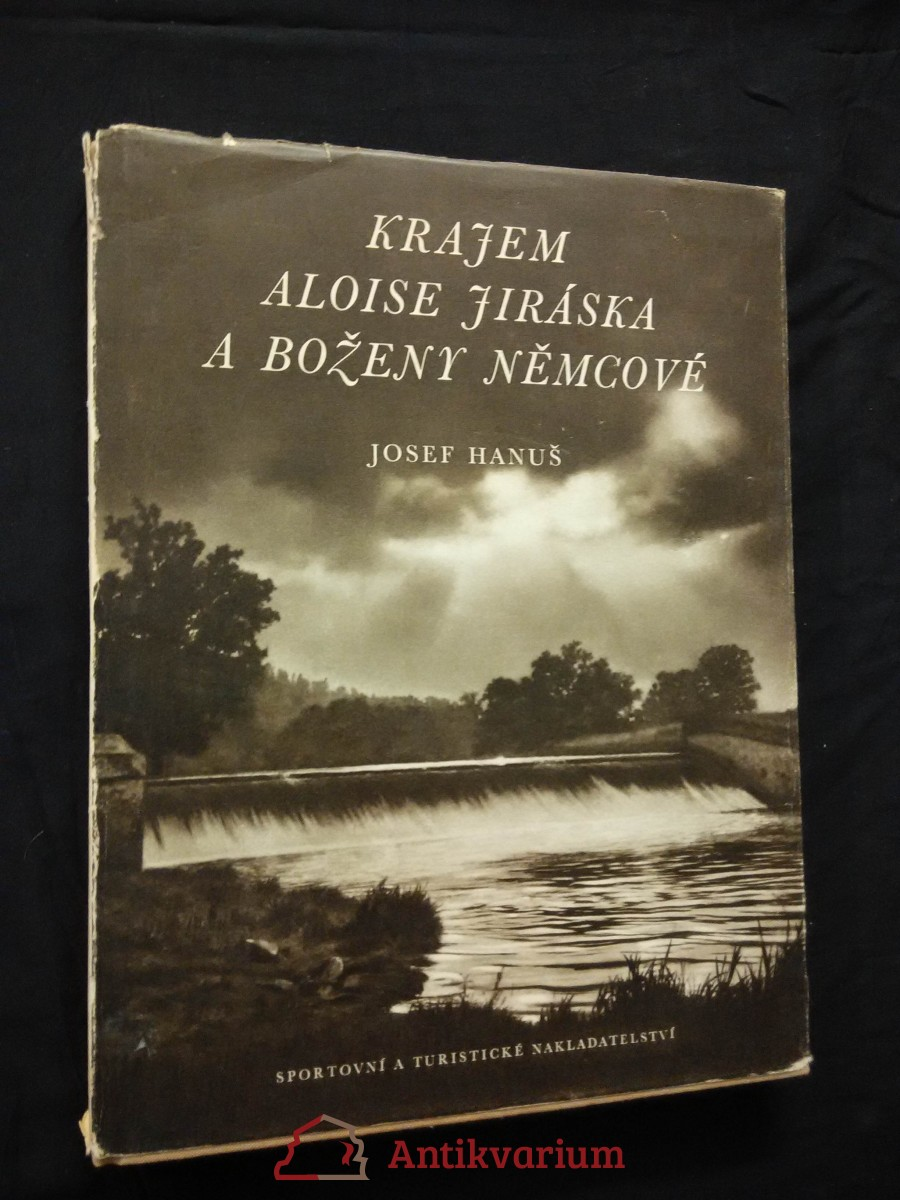 Krajem Aloise Jiráska a Boženy Němcové (A4, Ocpl, 158 s., 144 foto)