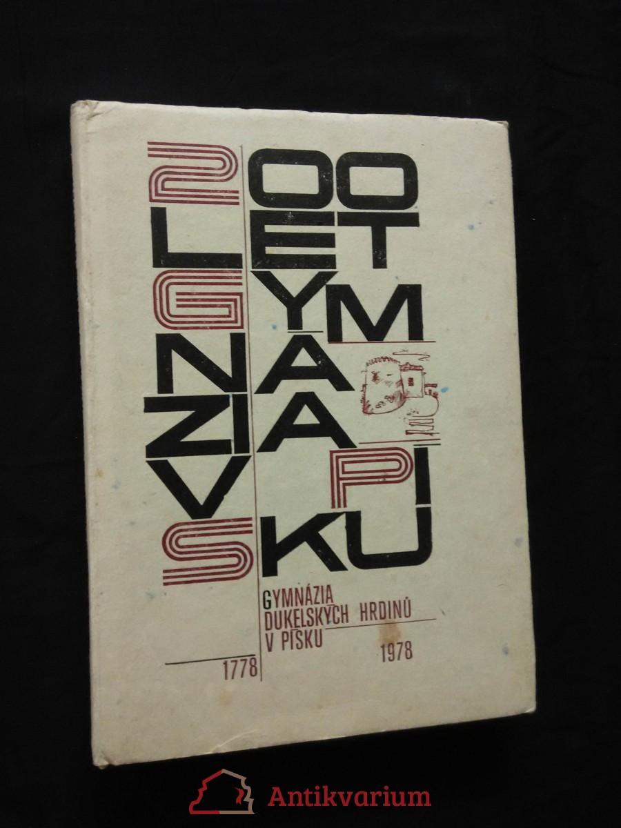 Dvě stě let píseckého gymnázia 1778 - 1978 (A4, Ocpl, 208 s., 32 s obr příl.)