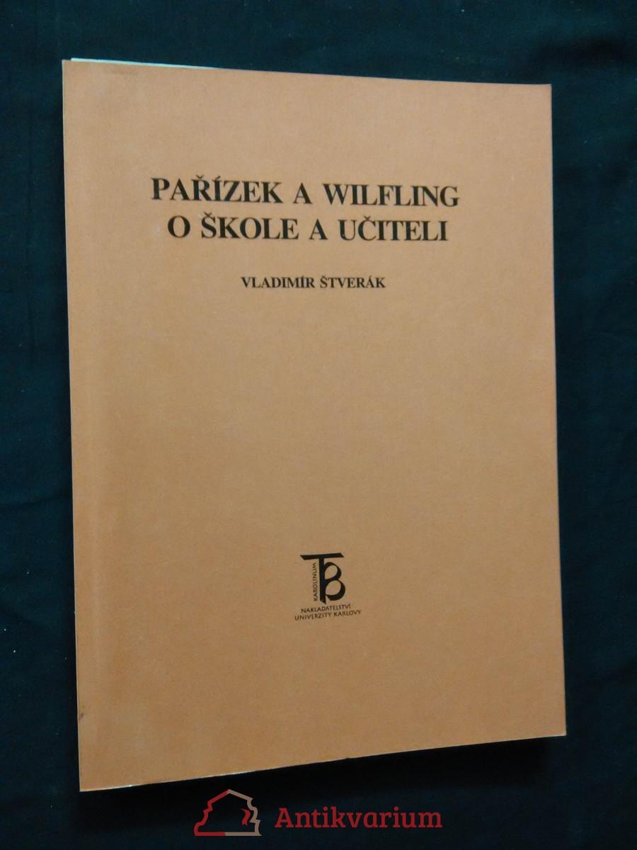 Pařízek a Wilfling o škole a učiteli (Obr., 126 s.)