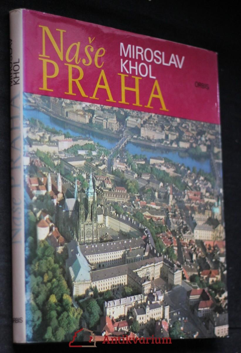 Naše Praha : Fot. publ.