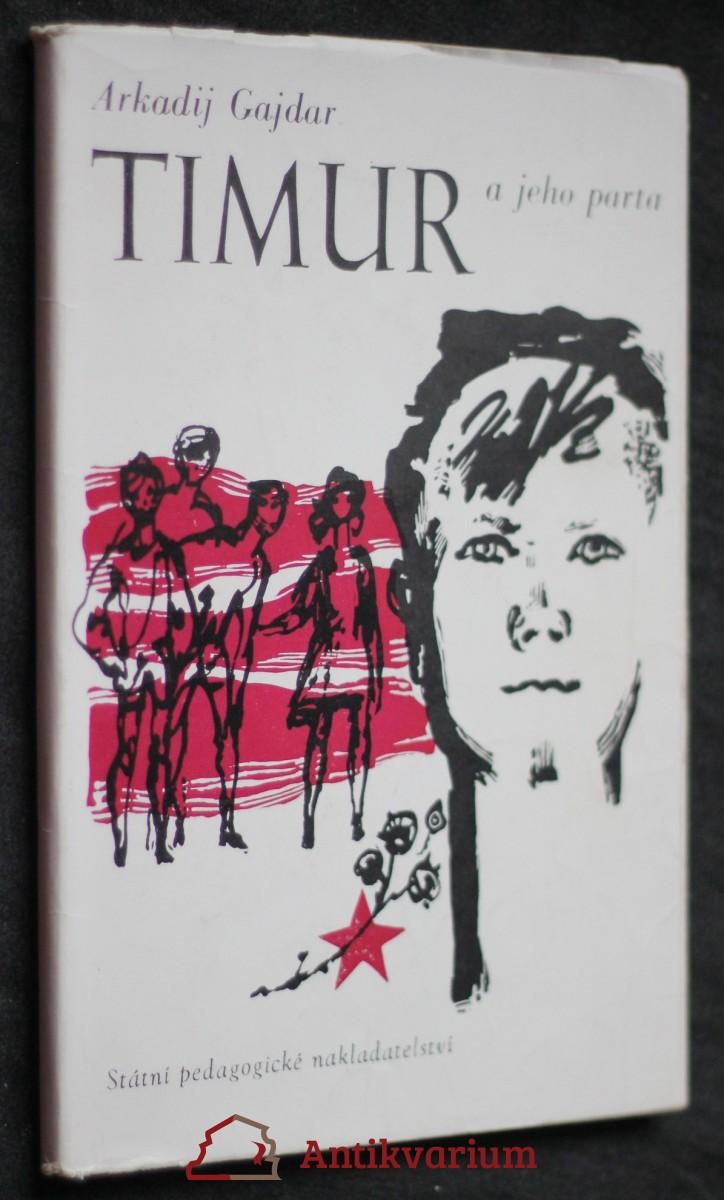 Timur a jeho parta : mimočítanková četba pro školy všeobec. vzdělávací