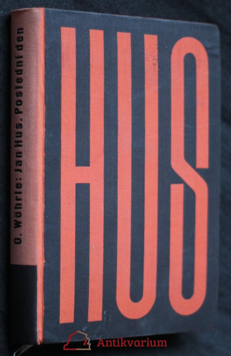 Jan Hus : poslední den : historický román = (Jan Hus : der letzte Tag)