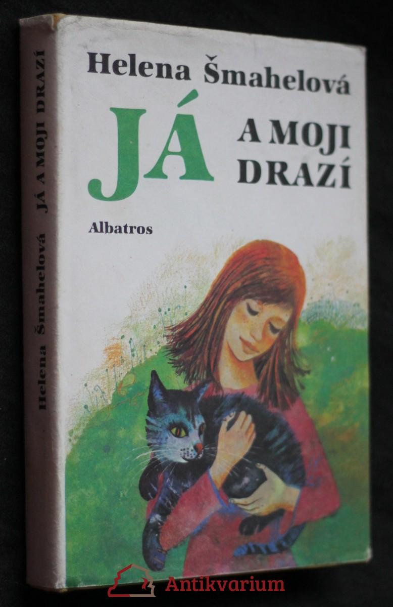 Já a moji drazí : pro čtenáře od 12 let