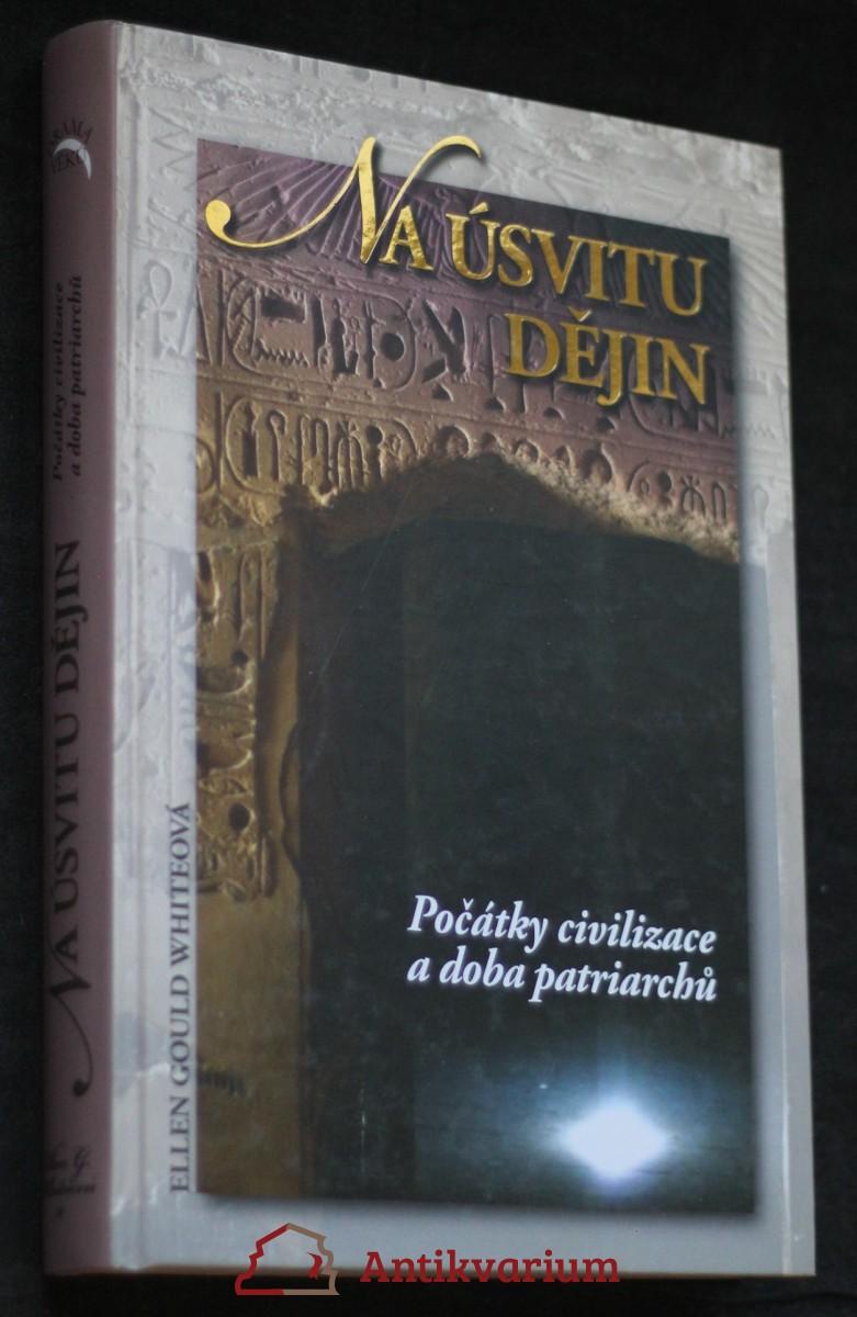 Na úsvitu dějin : počátky civilizace a doba patriarchů