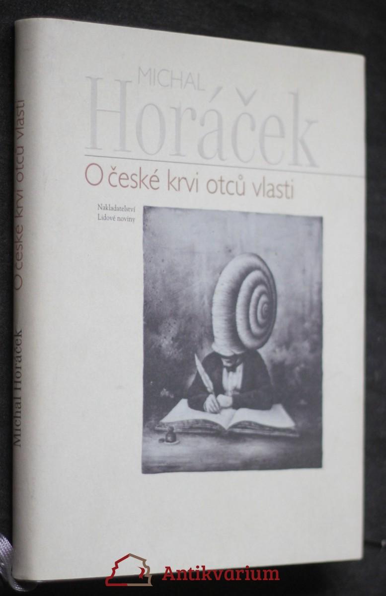 O české krvi otců vlasti : 52 esejů