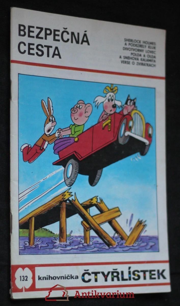 Bezpečná cesta : [soubor obrázkových příběhů pro děti], č. 132