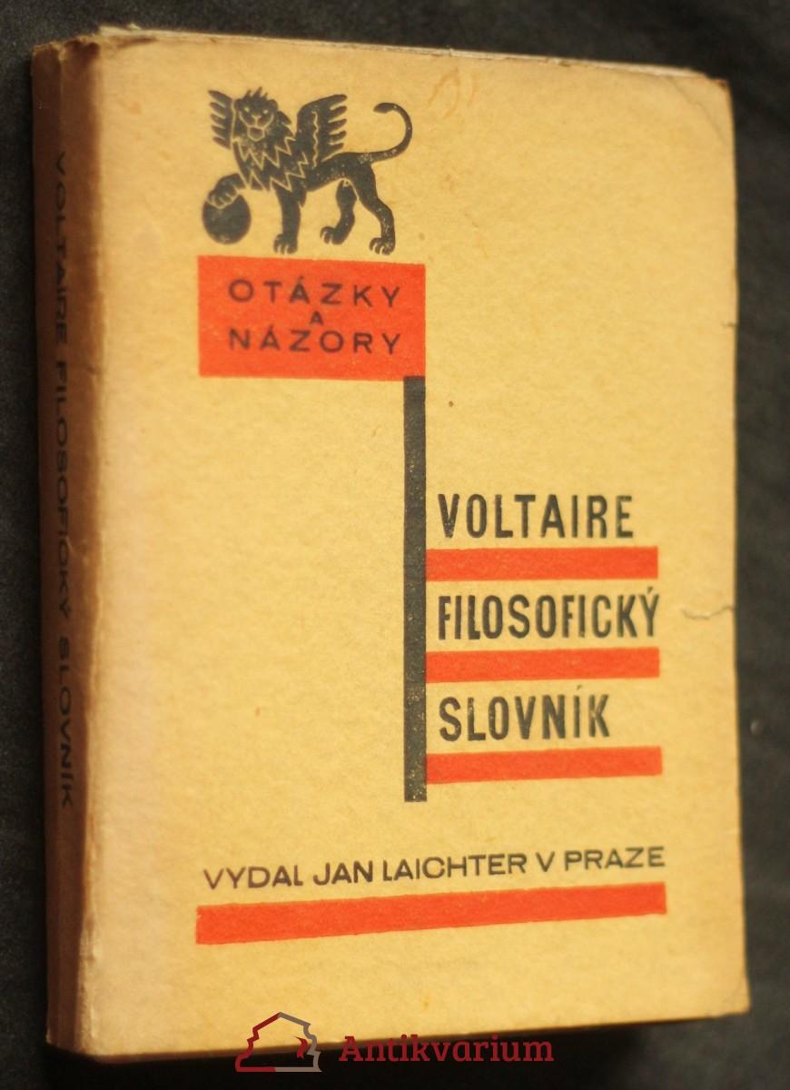 Filosofický slovník, čili, Rozum podle abecedy