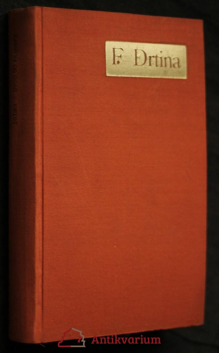 Úvod do filosofie. Díl historický : základní úvahy, myšlenkový vývoj evropského lidstva. Část 1, Starověk a středověk