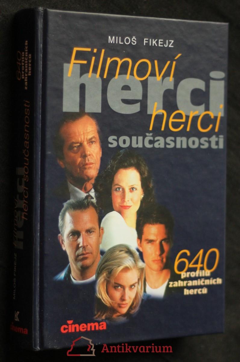 Filmoví herci současnosti : 640 profilů zahraničních herců