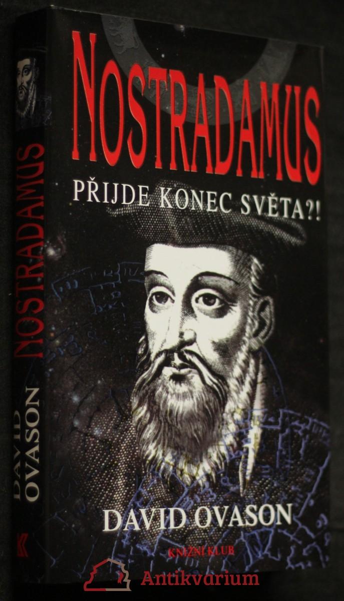 Nostradamus : přijde konec světa?!
