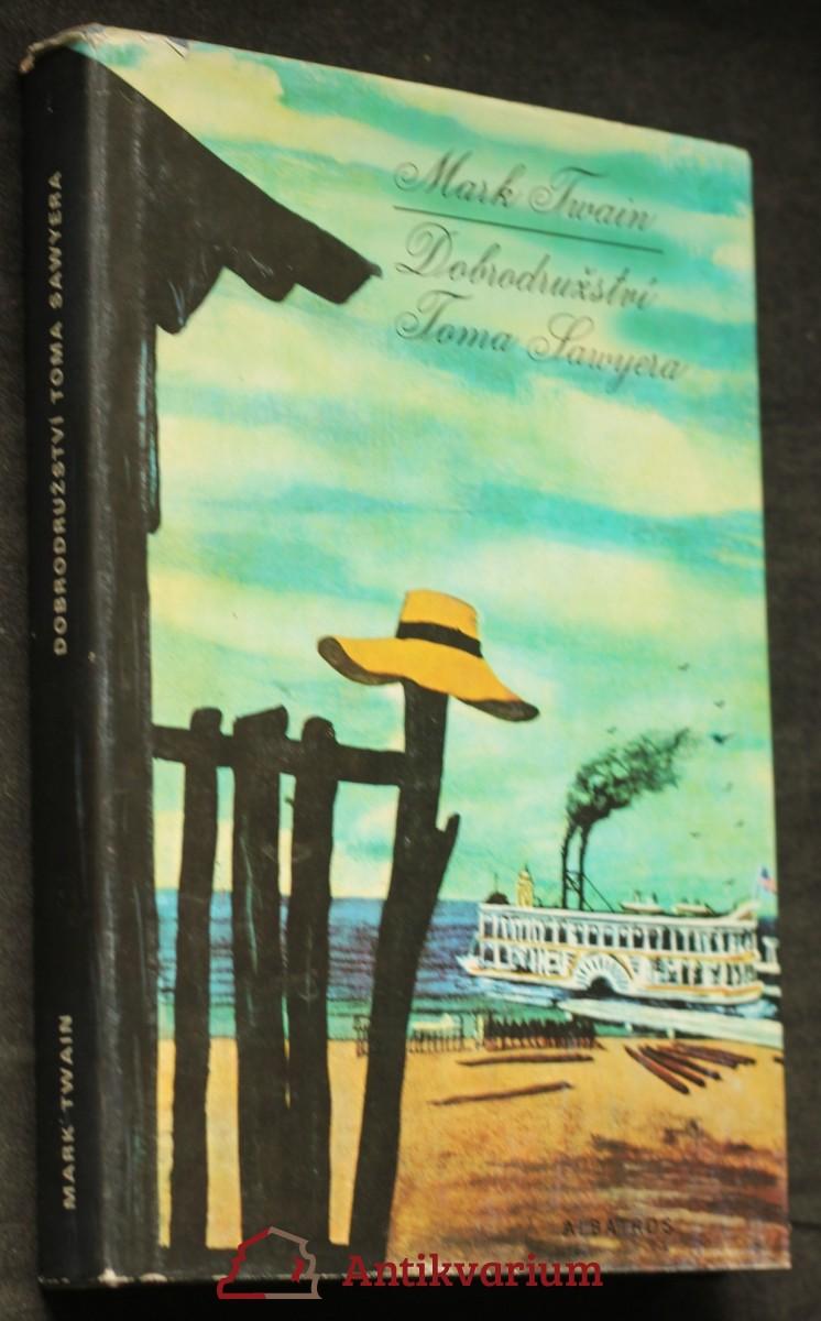 Dobrodružství Toma Sawyera : Četba pro žáky zákl. škol : Pro čtenáře od 10 let