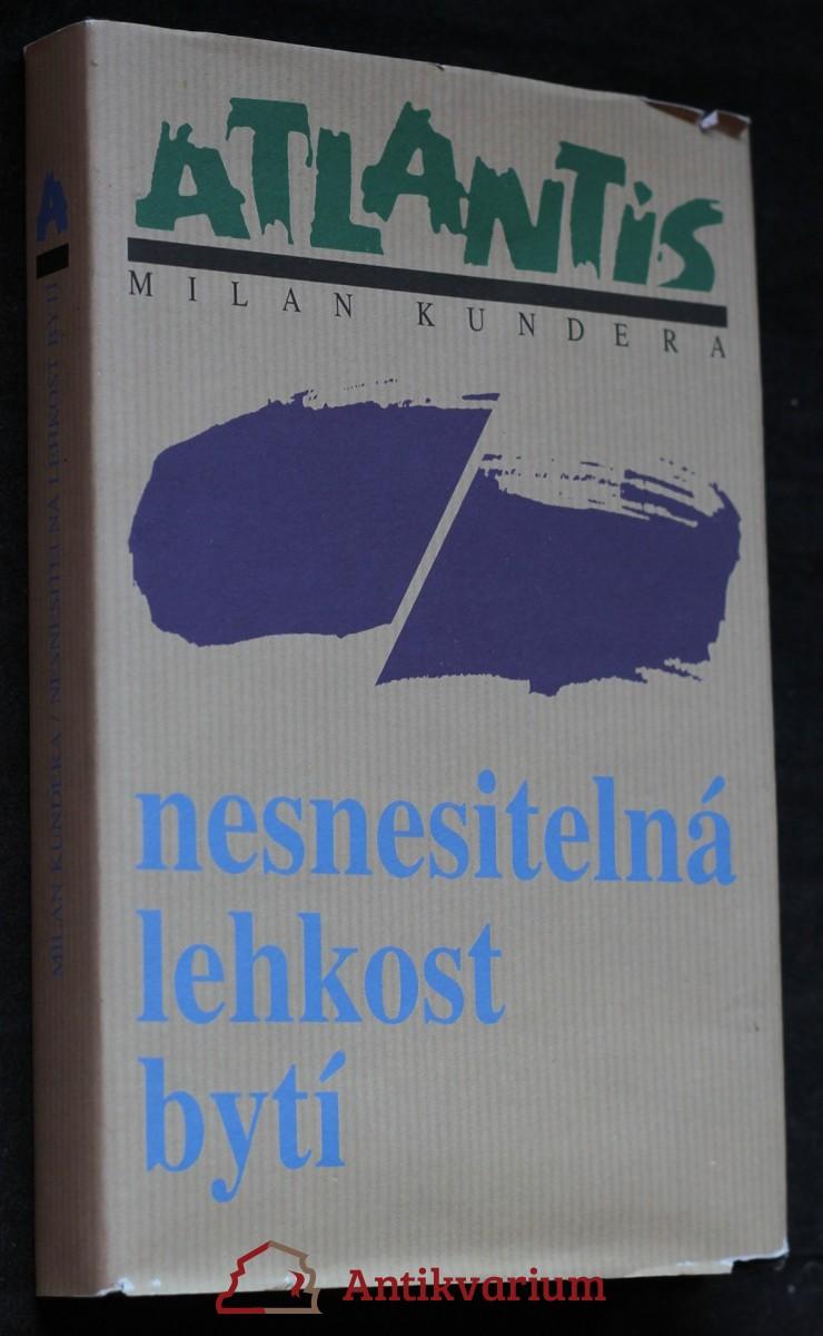 Nesnesitelná lehkost bytí : román