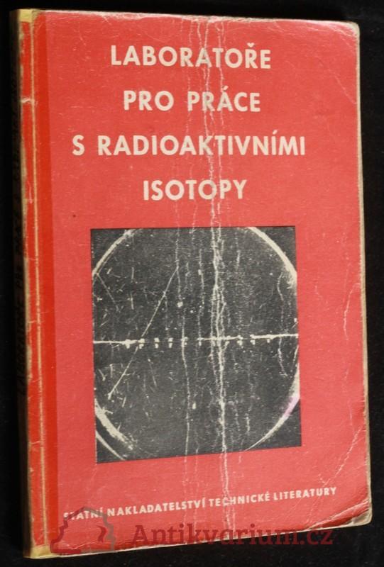 antikvární kniha Laboratoře pro práce s radioaktivními isotopy, 1953