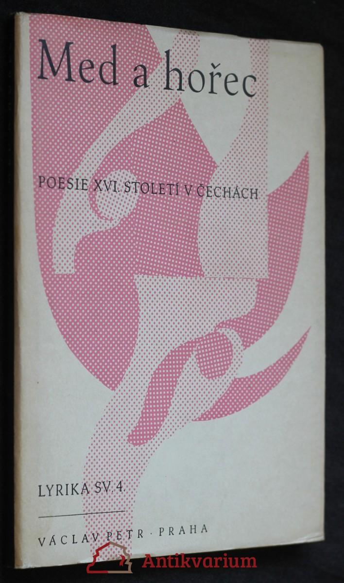 Med a hořec : parafráze [Kamila Bednáře] z latinské poezie 16. stol. v Čechách