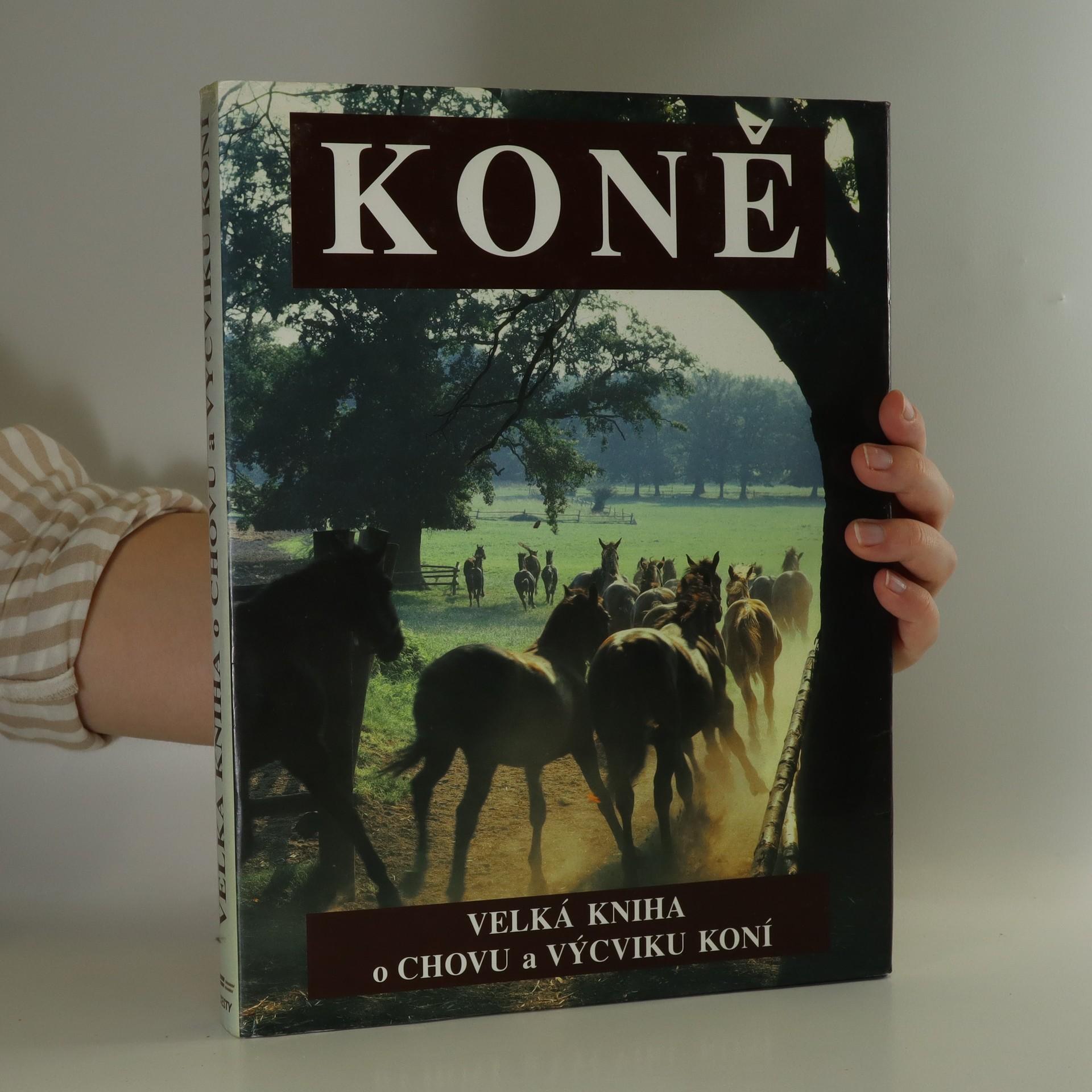 antikvární kniha Koně. Velká kniha o chovu a výcviku koní, 1995