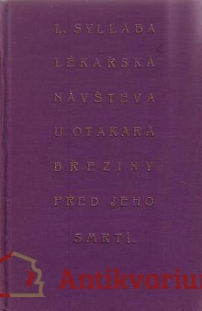 antikvární kniha Lékařská návštěva u Otakara Březiny před jeho smrtí, 1930