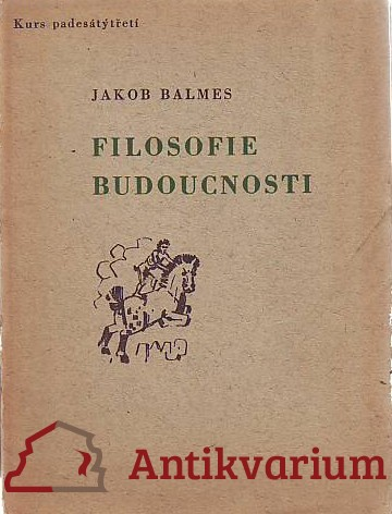 antikvární kniha Filosofie budoucnosti, 1946