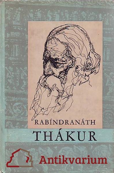 antikvární kniha Rabíndranáth Thákur. Vývoj básníka, 1961