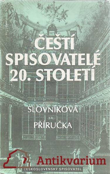 antikvární kniha Čeští spisovatelé 20. století. Slovníková příručka, 1985